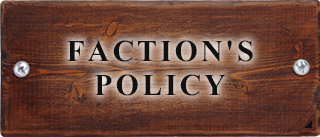 FACTION'S POLICY